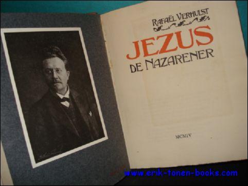 VERHULST, Rafaël; - JEZUS DE NAZARENER,