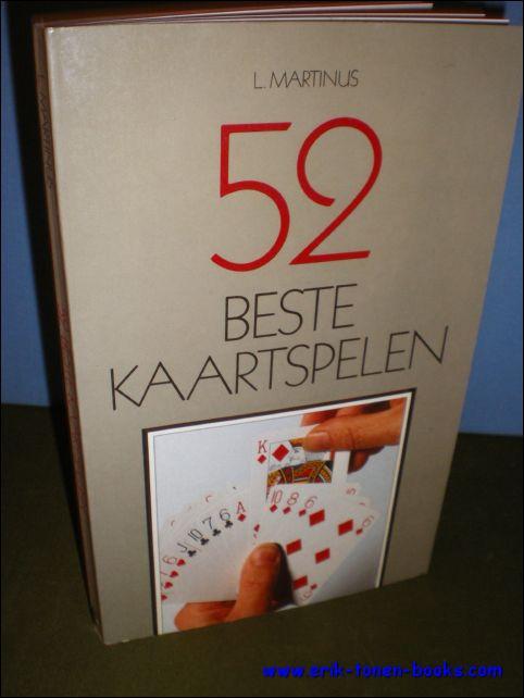 MARTINUS, L.; - 52 BESTE KAARTSPELEN,