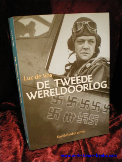 DE VOS, Luc; - DE TWEEDE WERELDOORLOG,