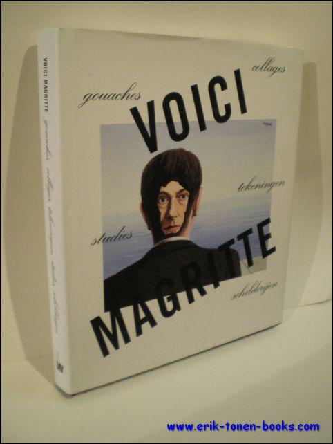 DRAGUET, Michel. - VOICI MAGRITTE. GOUACHES, COLLAGES, TEKENINGEN, STUDIES, SCHILDERIJEN.
