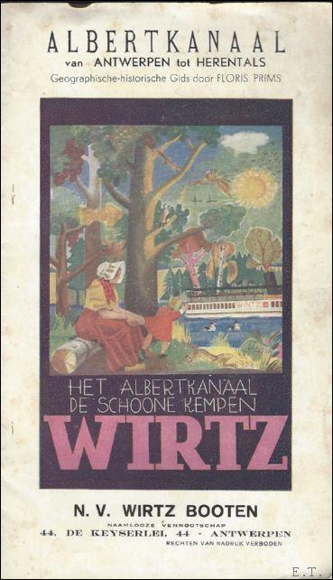 Floris Prims. - Albertkanaal van Antwerpen tot Grobbendonk. Geographisch-historische gids.