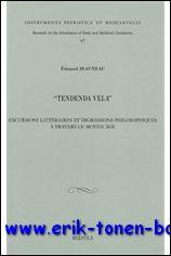 É. Jeauneau; - Tendenda Vela  Excursions littéraires et digressions philosophiques à travers le Moyen Âge,