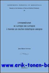 J.-M. Auwers; - interprétation du Cantique des cantiques à travers les chaînes exégétiques grecques,