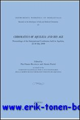 P. F. Beatrice, A. Persic (eds.); - Chromatius of Aquileia and His Age ,