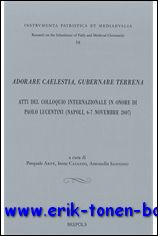 P. Arfé, I. Caiazzo Lacombe, A. Sannino (eds.); - Adorare caelestia, gubernare terrena. Atti del Colloquio Internazionale in onore di Paolo Lucentini (Napoli, 6-7 Novembre 2007),