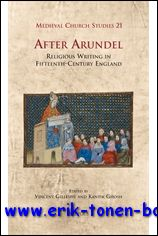 V. Gillespie, K. Ghosh (eds.); - After Arundel  Religious Writing in Fifteenth-Century England,