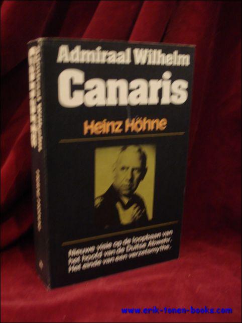 Höhne, Heinz; - Admiraal Wilhelm Canaris,
