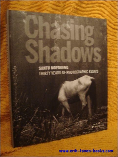 Corinne Diserens (Editor) - Chasing Shadows. Chasing Shadows: Santu Mofokeng.