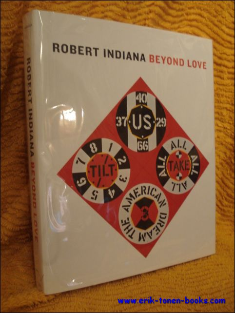 Barbara Haskell; With contributions by René Paul Barilleaux and Sasha Nicholas - Robert Indiana, Beyond LOVE.