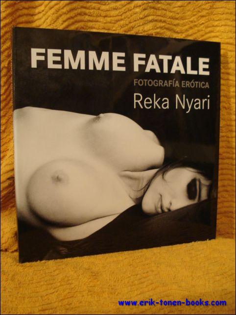 Reka Nyari - Femme fatale,Fotografia erotica / Erotic Photography