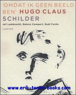 Hugo Claus, Jef Lambrecht, Remco Campert, Rudi Fuchs - Omdat ik geen beeld