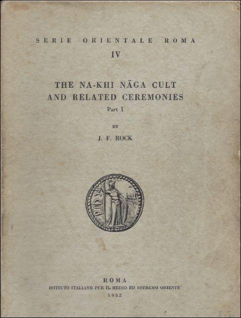 ROCK, J.F. - Na-Khi Naga cult and related ceremonies. Vol. I+II