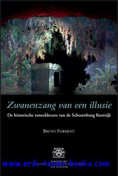 Bruno Forment. - Zwanenzang van een illusie. De historische toneeldecors van de Schouwburg Kortrijk