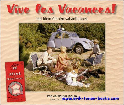 Jansen, Rob en Wouter. - Vive les Vacances ! het kleine Citroën vakantieboek
