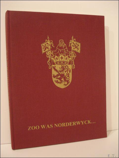 Herman Melis. - Zoo Was Norderwijck. Noorderwijk 1900-1950.