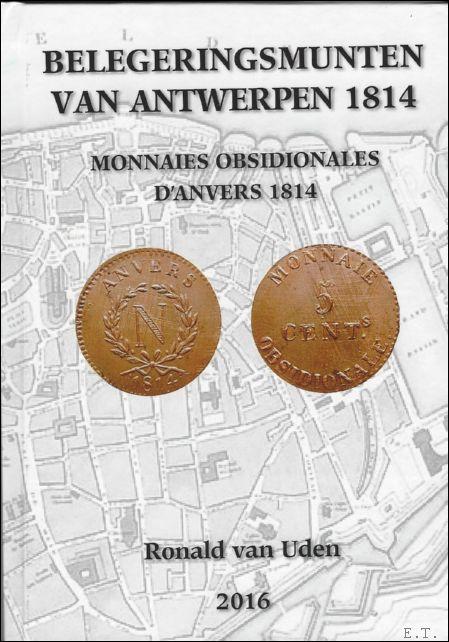 Ronald van Uden. - Belegeringsmunten van Antwerpen 1814 Monnaies obsidionales d'Anvers 1814