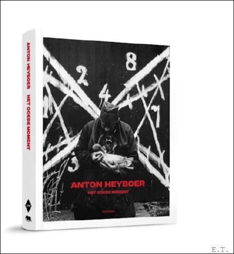 Doede Hardeman / Hans Locher - Anton Heyboer het goede moment.